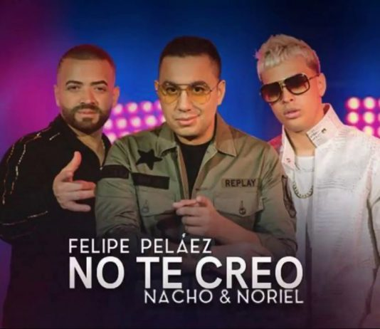 Felipe Peláez ft. Nacho y Noriel